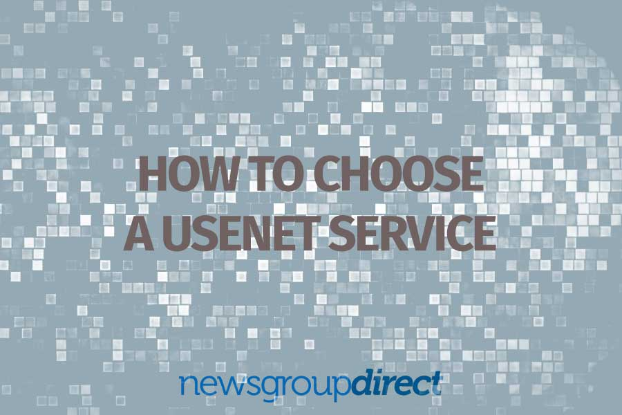 How to choose a usenet service provider
